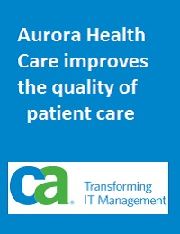 AURORA HEALTH CARE IMPROVES THE QUALITY OF PATIENT CARE WITH INCREASED NETWORK PERFORMANCE