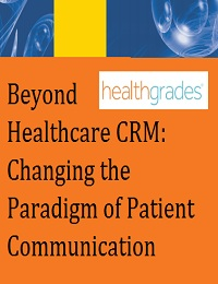 BEYOND HEALTHCARE CRM: CHANGING THE PARADIGM OF PATIENT COMMUNICATION