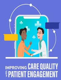 IMPROVING CARE QUALITY WITH PATIENT ENGAGEMENT