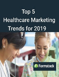 TOP 5 HEALTHCARE MARKETING TRENDS FOR 2019