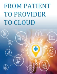 FROM PATIENT TO PROVIDER TO CLOUD: MOVING HEALTHCARE LOT FROM IDEA TO REALITY
