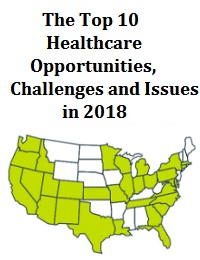 THE TOP 10 HEALTHCARE OPPORTUNITIES, CHALLENGES AND ISSUES IN 2018