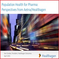 POPULATION HEALTH FOR PHARMA: PERSPECTIVES FROM AETNA/HEALTHAGEN