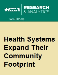 HEALTH SYSTEMS EXPAND THEIR COMMUNITY FOOTPRINT