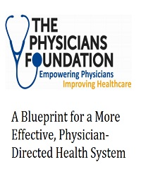 A BLUEPRINT FOR A MORE EFFECTIVE, PHYSICIAN-DIRECTED HEALTH SYSTEM