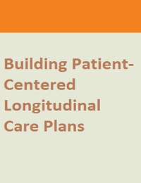 BUILDING PATIENT-CENTERED LONGITUDINAL CARE PLANS