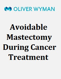 AVOIDABLE MASTECTOMY DURING CANCER TREATMENT