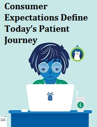 CONSUMER EXPECTATIONS DEFINE TODAY'S PATIENT JOURNEY
