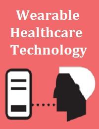 WEARABLE HEALTHCARE TECHNOLOGY