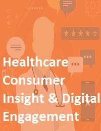 HEALTHCARE CONSUMER INSIGHT & DIGITAL ENGAGEMENT